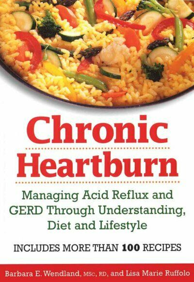 Chronic Heartburn : Managing Acid Reflux And Gerd Through Understanding, Diet... 1